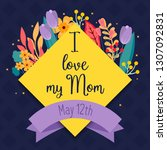 i love my mom greeting card... | Shutterstock .eps vector #1307092831