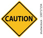 Roadsign With A Caution Concept