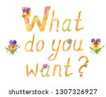 lettering 'what do you want   ' ... | Shutterstock . vector #1307326927