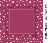 background with cute hearts and ... | Shutterstock .eps vector #1307506591
