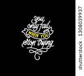 you only fail when... | Shutterstock .eps vector #1308039937
