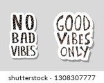 no bad vibes and good vibes... | Shutterstock .eps vector #1308307777