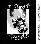 i shoot people slogan with b w... | Shutterstock .eps vector #1309145614