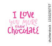 i love you more than chocolate. ... | Shutterstock .eps vector #1310250757