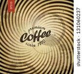 Coffee Grunge Retro Background. ...