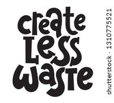 create less waste. vector quote ... | Shutterstock .eps vector #1310775521