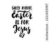 silly rabbit  easter is for... | Shutterstock .eps vector #1311053987