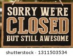 closed banner put in front of... | Shutterstock . vector #1311503534