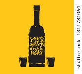 save water drink vodka. funny... | Shutterstock .eps vector #1311781064