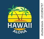 hawaii aloha print with beach... | Shutterstock .eps vector #1311856757