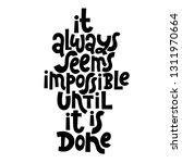it always seems impossible... | Shutterstock .eps vector #1311970664