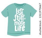 less stuff is more life. vector ... | Shutterstock .eps vector #1311970667