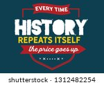 every time history repeats...   Shutterstock .eps vector #1312482254