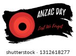 anzac day. remembrance day... | Shutterstock .eps vector #1312618277