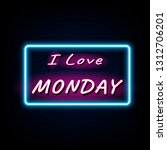 i love monday neon light banner ... | Shutterstock .eps vector #1312706201
