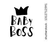 baby boss hand drawn lettering... | Shutterstock .eps vector #1312712591