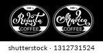 arabica and robusta coffee logo....   Shutterstock .eps vector #1312731524