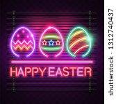happy easter neon design. | Shutterstock .eps vector #1312740437