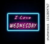 i love wednesday neon light... | Shutterstock .eps vector #1312809767