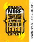 demand more from yourself than... | Shutterstock .eps vector #1312883534