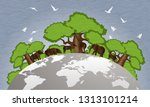 world forest preservation and... | Shutterstock .eps vector #1313101214