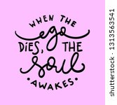 when the ego dies the soul... | Shutterstock .eps vector #1313563541
