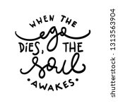 when the ego dies the soul... | Shutterstock . vector #1313563904