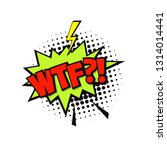 wtf colorful comic speech...   Shutterstock .eps vector #1314014441