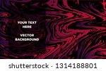 mixture of acrylic paints.... | Shutterstock .eps vector #1314188801