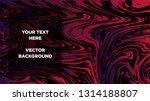 mixture of acrylic paints.... | Shutterstock .eps vector #1314188807