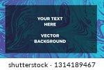 mixture of acrylic paints.... | Shutterstock .eps vector #1314189467