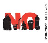 say no to plastic. motivational ... | Shutterstock .eps vector #1314477371