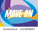 move on  beautiful greeting... | Shutterstock .eps vector #1314898007