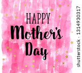 happy mothers's day  i love you ... | Shutterstock .eps vector #1314930317