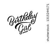 birthday girl   lettering card | Shutterstock .eps vector #1315244171