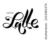 coffee latte. black and white... | Shutterstock .eps vector #1315381574