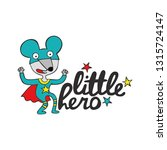little hero. cartoon lettering. ... | Shutterstock .eps vector #1315724147