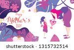 happy mother's day  child... | Shutterstock .eps vector #1315732514