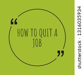 how to quit a job word concept. ... | Shutterstock .eps vector #1316035934