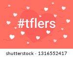 hashtag tflers concept vector... | Shutterstock .eps vector #1316552417