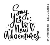 say yes to new adventures  ... | Shutterstock .eps vector #1317032861
