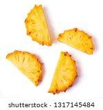 fresh ripe pineapple slices...   Shutterstock . vector #1317145484