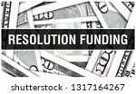 Resolution Funding Closeup Concept. American Dollars Cash Money,3D rendering. Resolution Funding at Dollar Banknote. Financial USA money banknote and commercial money investment profit concept