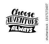 choose adventure always... | Shutterstock .eps vector #1317172607