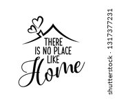 there is no place like home  ... | Shutterstock .eps vector #1317377231