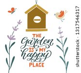 the garden is my happy place.... | Shutterstock .eps vector #1317546317