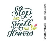 stop and smell the flowers.... | Shutterstock .eps vector #1317567821