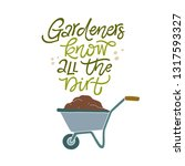 gardeners know all the dirt.... | Shutterstock .eps vector #1317593327