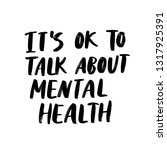 it's ok to talk about mental...   Shutterstock .eps vector #1317925391