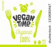 vegan time logo fresh organic... | Shutterstock .eps vector #1318083467